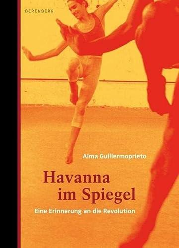 Havanna im Spiegel: Eine Erinnerung an die Revolution (3937834338) by Alma Guillermoprieto