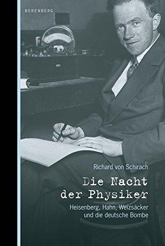 9783937834542: Die Nacht der Physiker: Heisenberg, Hahn, Weizsäcker und die deutsche Bombe