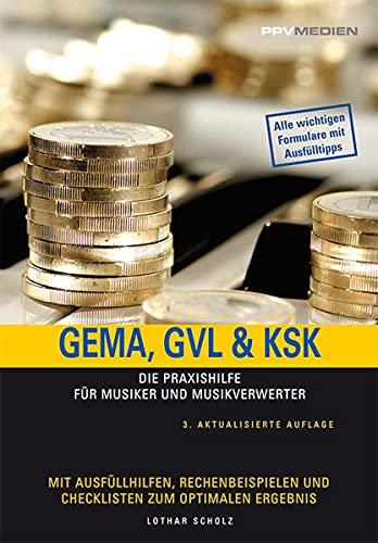 GEMA, GVL & KSK: Die Praxishilfe für: Lothar Scholz