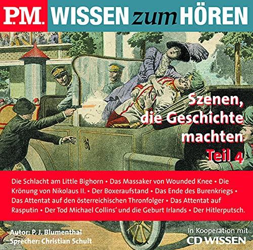 9783937847146: P.M. WISSEN zum H�REN - Szenen, die Geschichte machten 4. CD: Die Schlacht am Little Bighorn - Das Massaker von Wounded Knee - Die Kr�nung von Zar ... und die Geburt Irlands - Der Hitlerputsch