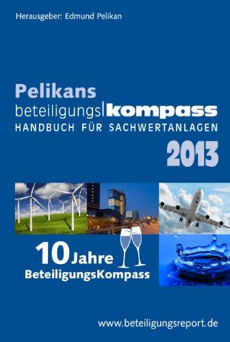 BeteiligungsKompass 2013: Handbuch für Sachwertanlagen - Edmund Pelikan