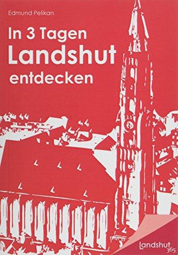 9783937853307: In 3 Tagen Landshut entdecken