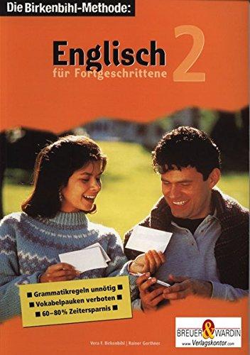 9783937864143: Englisch für Fortgeschrittene 2. 3 Cassetten, 3 CDs: Englisch lernen ist leicht - auf die Methode kommt es an! Vokabelpauken verboten! Grammatikregeln unnötig! 60-80% Zeitersparnis