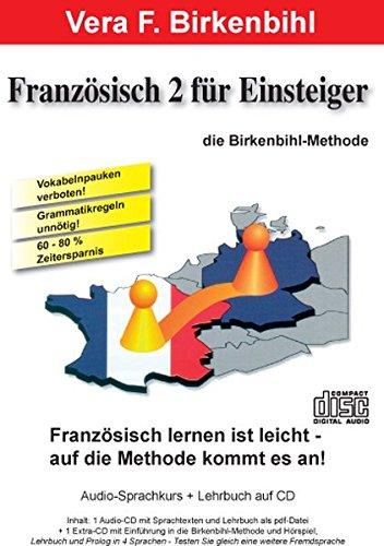 9783937864822: Französisch für Einsteiger 2. CD mit pdf-Handbuch auf CD-ROM: Französisch lernen ist leicht - auf die Methode kommt es an! Vokabelpauken verboten! Grammatikregeln unnötig! 60-80% Zeitersparnis