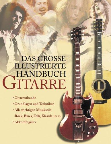 9783937872353: Das Grosse Illustrierte Handbuch Gitarre