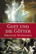 9783937872469: Gott und die Götter. Biblische Mythologie