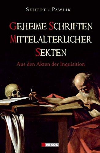 9783937872933: Geheime Schriften Mittelalterlicher Sektenaus Den Akten Der Inquisition