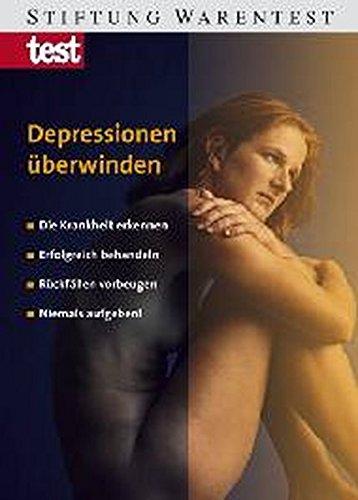 9783937880181: Depressionen überwinden: Die Krankheit erkennen, erfolgreich behandeln, Rückfällen vorbeugen, niemals aufgeben!