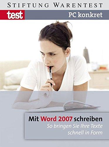 9783937880549: PC konkret - Mit Word 2007 schreiben: So bringen Sie ihre Texte schnell in Form