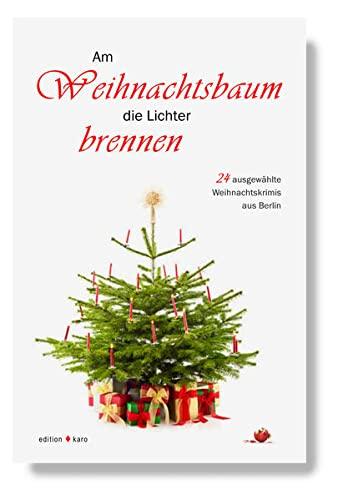 9783937881003: Am Weihnachtsbaum die Lichter brennen: 24 ausgewählte Weihnachtskrimis aus Berlin