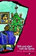 9783937881034: Still und starr ruht die Spree: Berliner Weihnachtskrimis