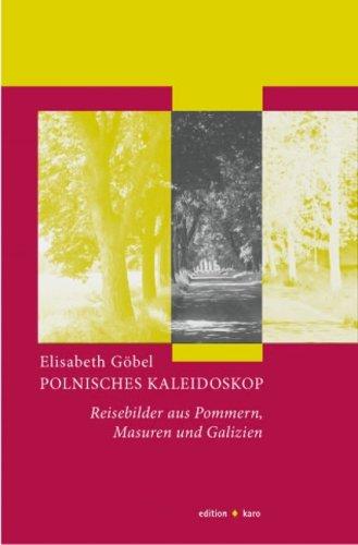 9783937881300: Polnisches Kaleidoskop: Reisebilder aus Pommern, Masuren und Galizien