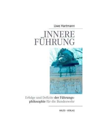 9783937885148: Innere Führung: Erfolge und Defizite der Führungsphilosophie für die Bundeswehr