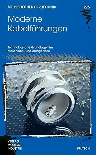 9783937889122: Moderne Kabelf�hrungen: Technologische Grundlagen im Maschinen- und Anlagenbau