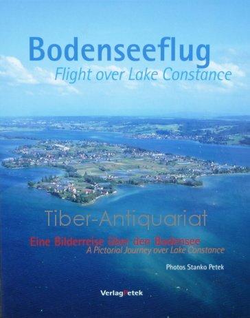 9783937893037: Bodenseeflug /Flight over Lake Constance: Eine Bilderreise �ber den Bodensee /A Pictorial Journey over Lake Constance