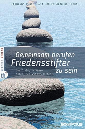Gemeinsam berufen, Friedensstifter zu sein: Zum Dialog: Fernando Enns