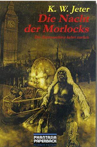 9783937897394: Die Nacht der Morlocks: Die Zeitmaschine kehrt zurück