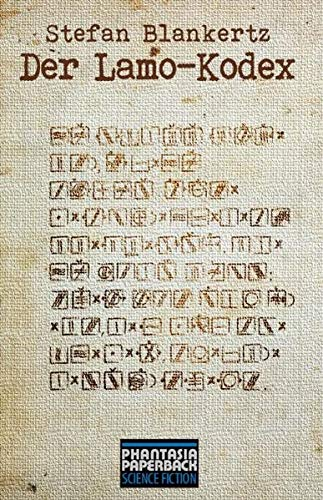 Der Lamo-Kodex - Blankertz, Stefan