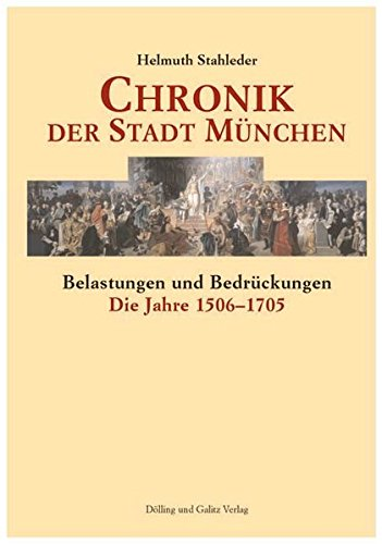 9783937904115: Chronik der Stadt M�nchen 2: Belastungen und Bedr�ckungen. Die Jahre 1506 - 1705
