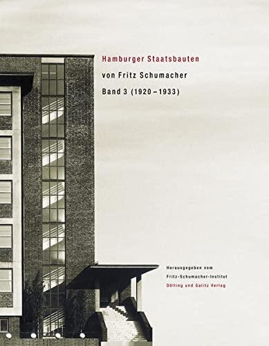 Hamburger Staatsbauten von Fritz Schumacher (1920-1933). Band 3: Dieter Schädel