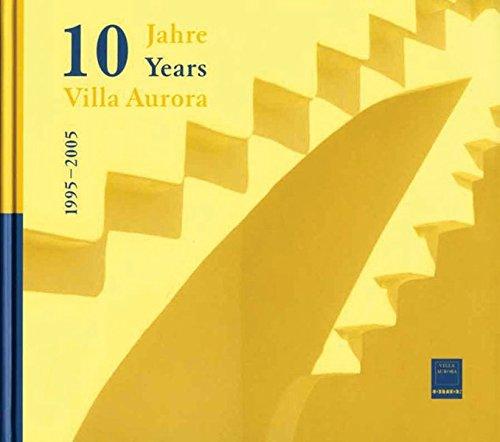 9783937904344: 10 Jahre Villa Aurora 1995-2005