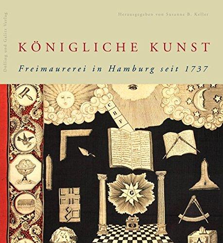 9783937904818: Königliche Kunst. Freimaurerei in Hamburg: Freimaurerei in Hamburg seit 1737