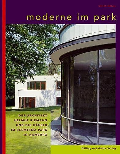 9783937904856: Moderne im Park: Der Architekt Helmut Riemann und die H�user im Reemtsam Park in Hamburg