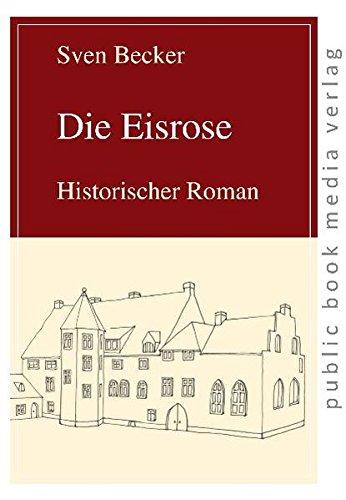 Die Eisrose - Sven Becker