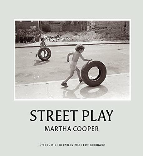 Street Play: New York's Alphabet City In: Martha Cooper
