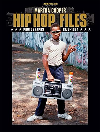 9783937946467: HIP HOP FILES: Photographs 1979-1984