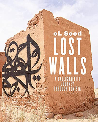 Lost Walls: Graffiti Road Trip through Tunisia: el Seed