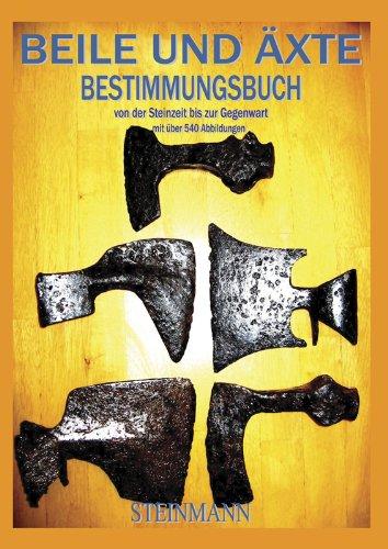 9783937950167: Beile und Äxte: Bestimmungsbuch von der Steinzeit bis zur Gegenwart