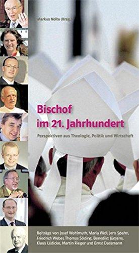 9783937961910: Bischof im 21. Jahrhundert: Perspektiven aus Theologie, Politik und Wirtschaft