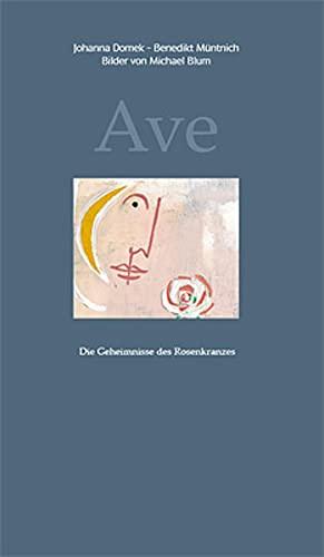 9783937961958: Ave: Die Geheimnisse des Rosenkranzes