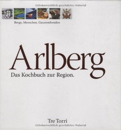 9783937963198: Arlberg Das Kochbuch zur Region. Gesamttitel: Berge, Menschen, Gaumenfreuden
