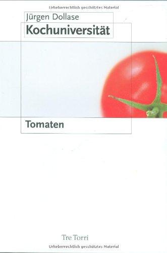 9783937963426: Die Kochuniversit�t 1: Tomate: Band 1. Tomate