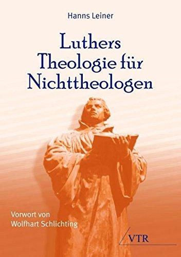9783937965666: Luthers Theologie für Nichttheologen