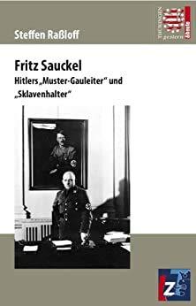 9783937967189: Fritz Sauckel: Hitlers