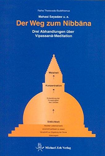 9783937972008: Der Weg zum Nibbana: Drei Abhandlungen über Vipassana-Meditation (Livre en allemand)