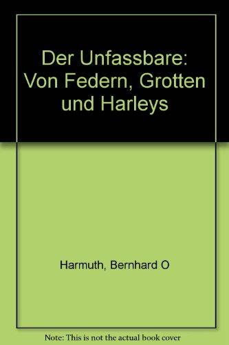 9783937973562: Der Unfassbare: Von Federn, Grotten und Harleys