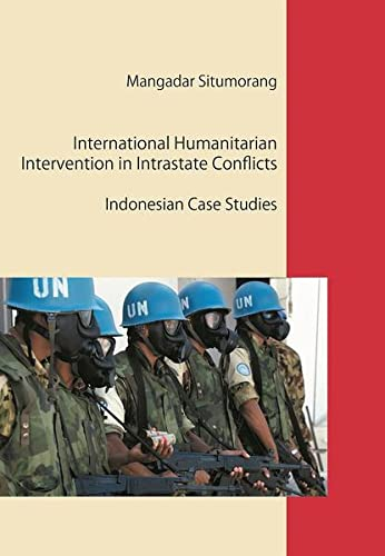 9783937983202: International Humanitarian Intervention in Intrastate Conflicts: Indonesian Case Studies