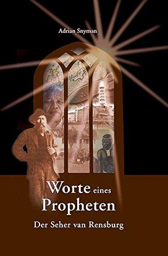 Worte eines Propheten: Der Seher von Rensburg: Adrian Snymann (Autor),