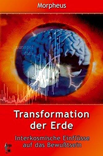 9783937987248: Transformation der Erde: Interkosmische Einflüsse auf das Bewusstsein