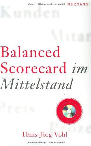 9783938017036: Balanced Scorecard im Mittelstand. mit CD-ROM: Veränderungsprozesse in mittelständischen Unternehmen (KMU) mit der Balanced Scorecard (BSC) meistern