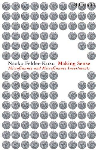 Making Sense: Microfinance and Microfinance Investments: Naoko Felder-Kuzu