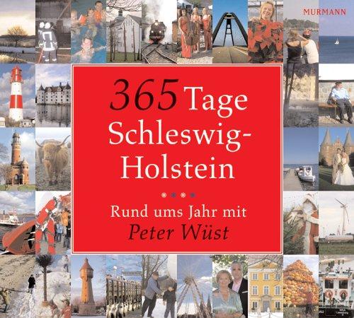 9783938017449: 365 Tage Schleswig Holstein: Rund ums Jahr mit Peter Wüst