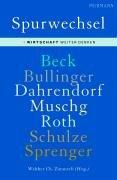 Spurwechsel. Wirtschaft weiter denken.: Beck, Ulrich und