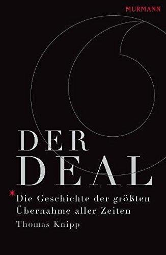 9783938017883: Der Deal: Die Geschichte der gr��ten �bernahme aller Zeiten