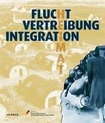 9783938025512: Flucht, Vertreibung, Integration