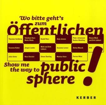 Show Me the Way to Public Sphere! (9783938025529) by Martin Hentschel
